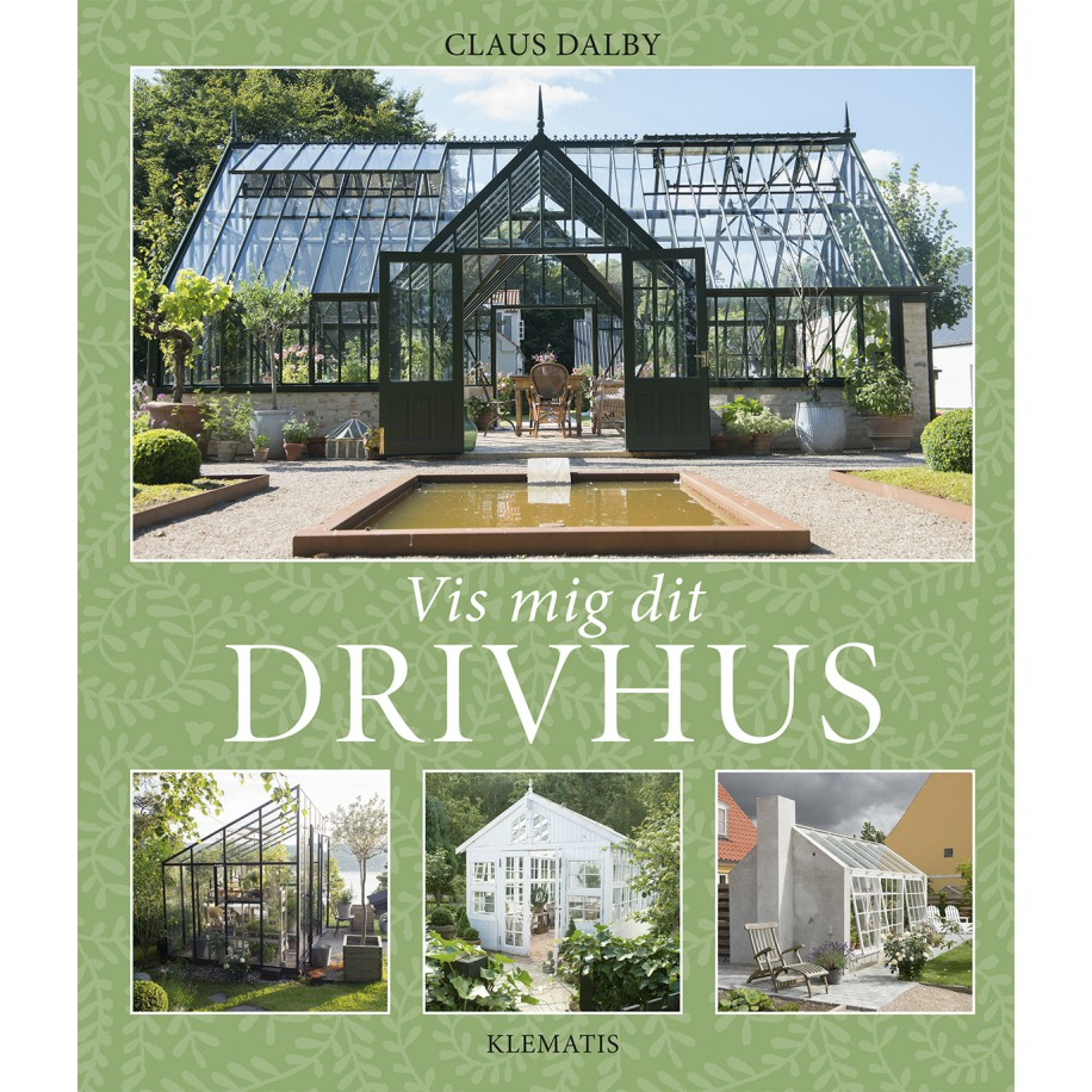 Vis mig dit drivhus af Claus Dalby